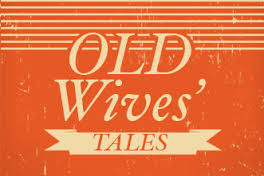 old wives tale