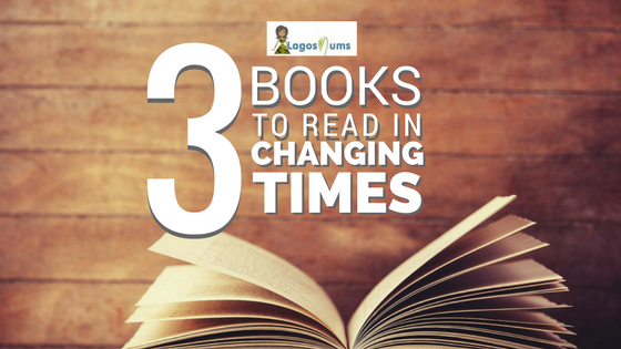 3 BOOKS TO READ IN CHANGING TIMES
