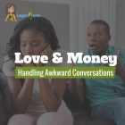 Love and Money: Handling Awkward Conversations
