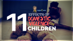 11 Effects of Domestic Violence on Children