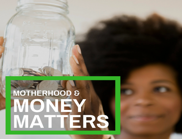 motherhood and money matters