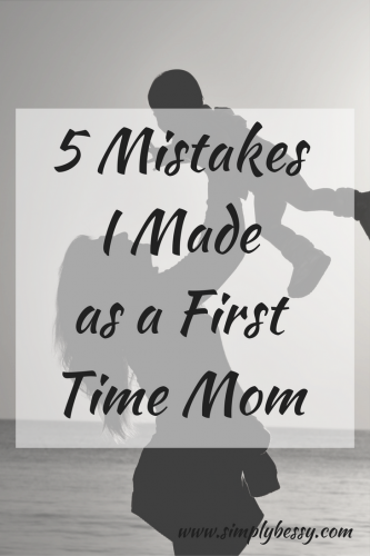 Mistakes i made as a first time mom