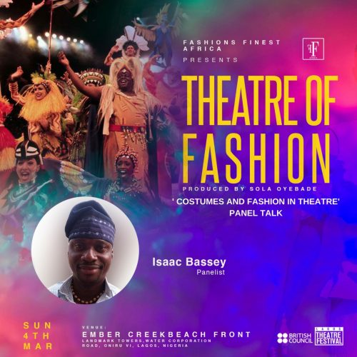 THEATRE OF FASHION BY FASHIONS FINEST AFRICA IN CONJUNCTION WITH BRITISH COUNCIL & LAGOS THEATRE FESTIVAL