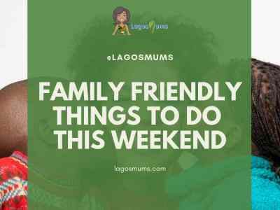 Family Friendly Things To Do This Weekend October 19th & 20th In Lagos