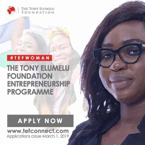 APPLY FOR THE TONY ELUMELU FOUNDATION ENTREPRENEURSHIP PROGRAMME 2019