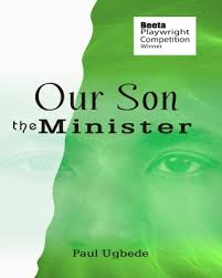 our son the minister by paul ugbede books lagosmums