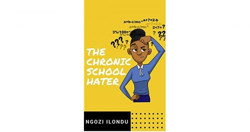 the chronic school hater by ngozi ilondu books lagosmums