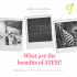 What are the Benefits of STEM? For Children not Interested in Science and Math